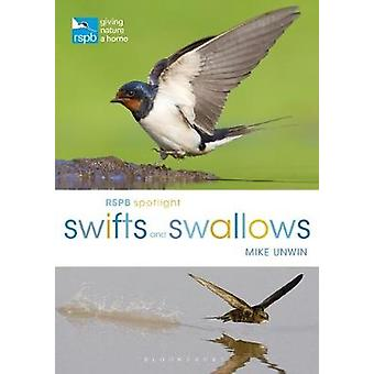 Rspb Spotlight Swifts and Swallows by Rspb Spotlight Swifts and Swall