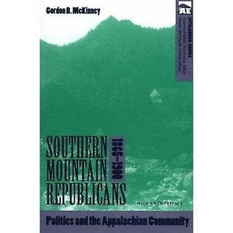 Southern Mountain Republicans - 1865-1900 (2nd) by Gordon B McKinney -