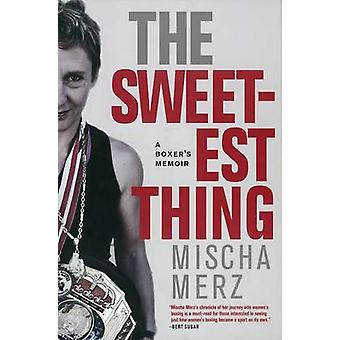 The Sweetest Thing by Mischa Merz - 9781583229286 Book