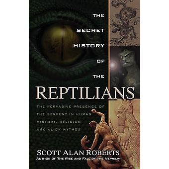The Secret History of the Reptilians - The Pervasive Presence of the S