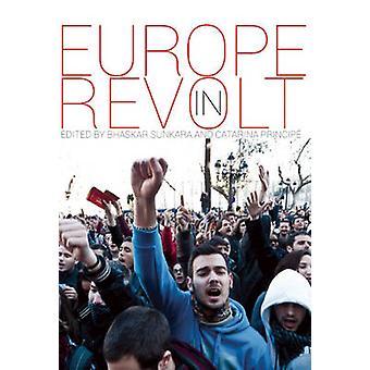 Europe in Revolt! by Bhaskar Sunkara - Catarina Principe - 9781608465