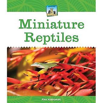 Miniature Reptiles by Alex Kuskowski - 9781624030697 Book