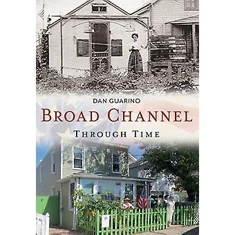 Broad Channel Through Time by Dan Guarino - 9781635000405 Book