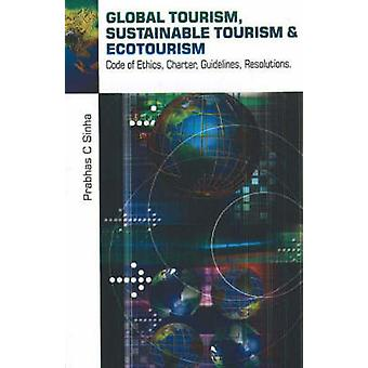 Global Tourism - Sustainable Tourism & Ecotourism - Code of Ethics - C