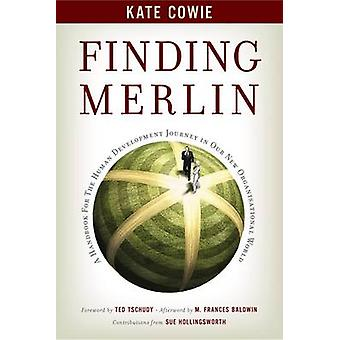Finding Merlin - Handbook for the Human Development Journey by Kate Co