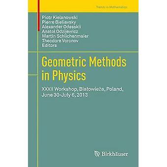 Geometric Methods in Physics XXXII Workshop Bia Owie A Poland June 30July 6 2013 by Kielanowski & Piotr