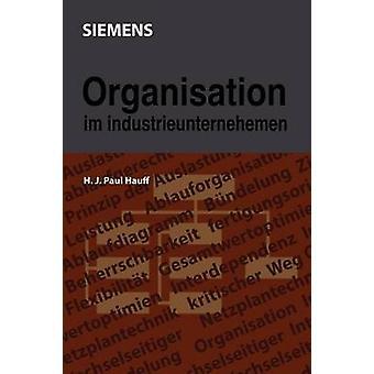 Organisation im Industrieunternehmen por Hauff & Hanns J. P.