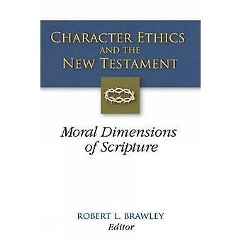 Karaktärs etik och Nya testamentets moraliska dimensioner av skriften av Brawley & Robert L.