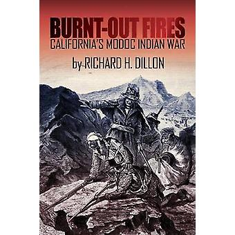 BurntOut Fires Californias Modoc Indian War by Dillon & Richard