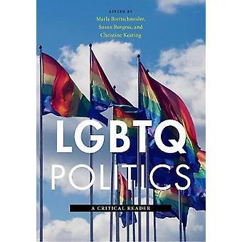 LGBTQ Politics A Critical Reader by Brettschneider & Marla
