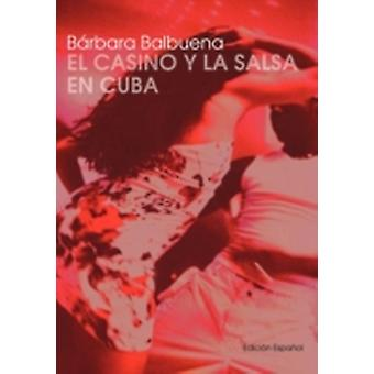 El Casino y la salsa en Cuba door Balbuena & Barbara