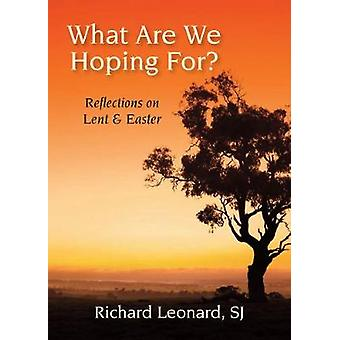 What Are We Hoping For by Leonard & SJ & Richard