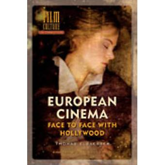 European Cinema Face to Face with Hollywood by Elsaesser & Thomas