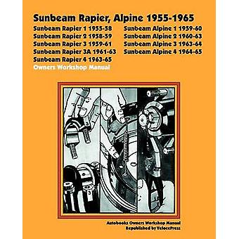 Sunbeam Rapier Alpine 19551965 Owners Workshop Manual by Veloce Press