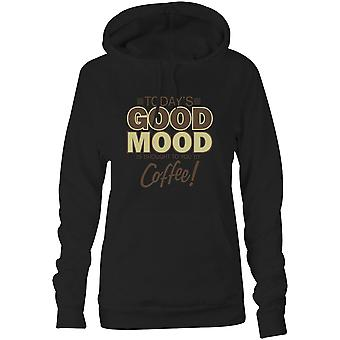Womens Sweatshirts Hooded Hoodie- Today's Good Mood Is Brought To You By Coffee!