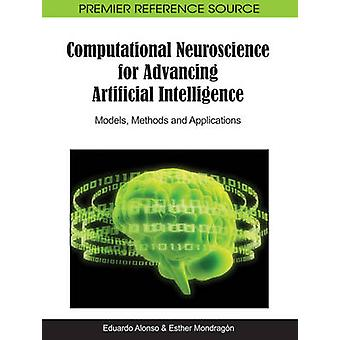 Computational Neuroscience for Advancing Artificial Intelligence Models Methods and Applications by Alonso & Eduardo