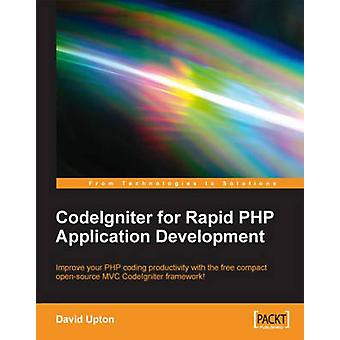 Codeigniter for Rapid PHP Application Development by Upton & David
