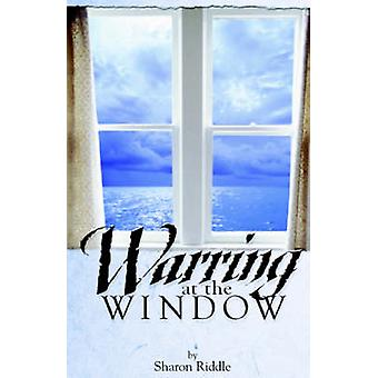 Warring at the Window by Riddle & Sharon & Kay