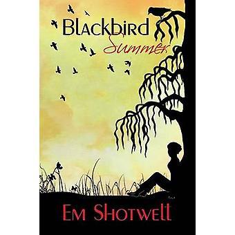 Blackbird Summer by Shotwell & Em