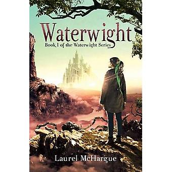 Waterwight Book 1 da Série Waterwight por McHargue & Laurel