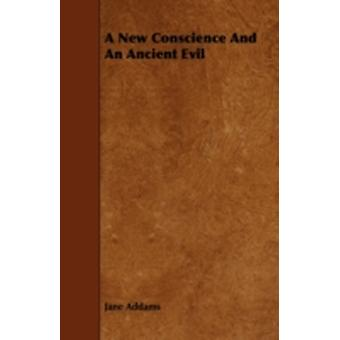 A New Conscience And An Ancient Evil by Addams & Jane