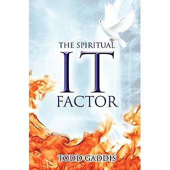 The Spiritual It Factor by Gaddis & Todd
