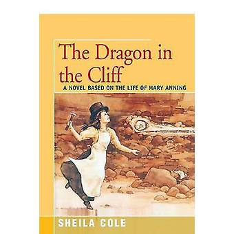 The Dragon in the Cliff by Cole & Sheila