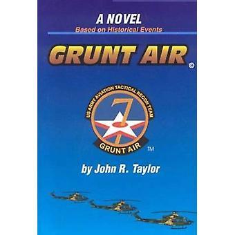 Grunt Air by Taylor & John R
