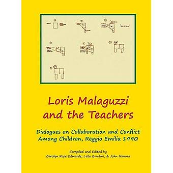 Loris Malaguzzi and the Teachers Dialogues on Collaboration and Conflict among Children Reggio Emilia 1990 by Edwards & Carolyn