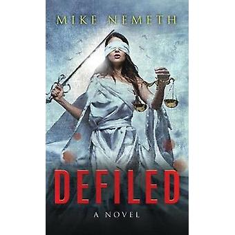 Defiled by Nemeth & Mike