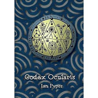 Codex Ocularis by Pyper & Ian