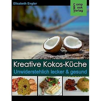 Kreative KokosKche by Engler & Elisabeth