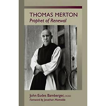 Thomas Merton Prophet of Renewal by Bamberger & John Eudes