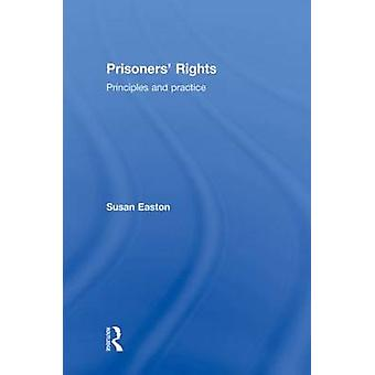 Prisoners Rights  Principles and Practice by Easton & Susan