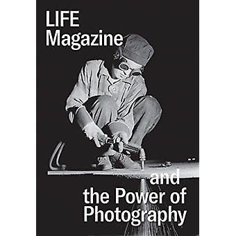 Life Magazine and the Power of Photography door Katherine A Bussard
