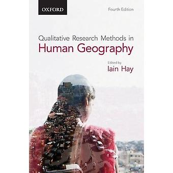 Qualitative Research Methods in Human Geography (4th Revised edition)