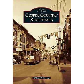 Copper Country Streetcars by William J Sproule - 9780738599861 Book