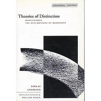 Theories of Distinction - Redescribing the Descriptions of Modernity b