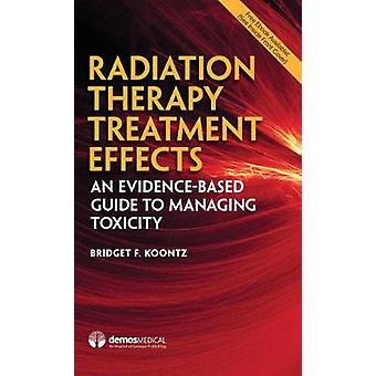 Radiation Therapy Treatment Effects - An Evidence-Based Guide to Manag