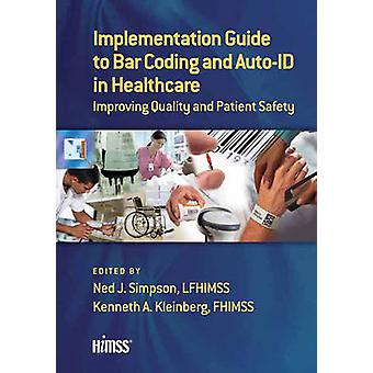 Implementation Guide to Bar Coding and Auto-ID in Healthcare - Improvi