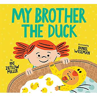My Brother the Duck by Pat Zietlow Miller - 9781452142838 Book
