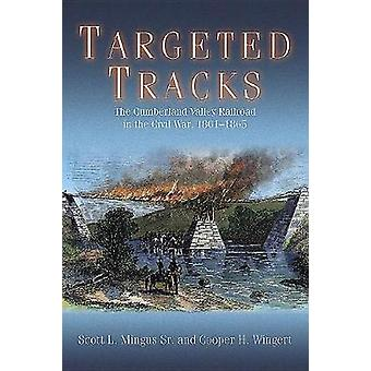 Targeted Tracks - The Cumberland Valley Railroad in the Civil War - 18