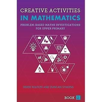 Creative Activities in Mathematics - Problem-Based Maths Investigation