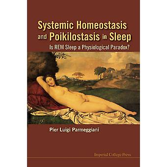 Systemic Homeostasis and Poikilostasis in Sleep - Is REM Sleep a Physi