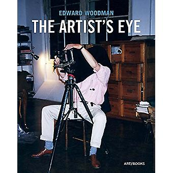 Edward Woodman - The Artist's Eye by Gilane Tawadros - 9781908970411 B