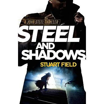 Steel and Shadows by Stuart Field - 9781912563074 Book