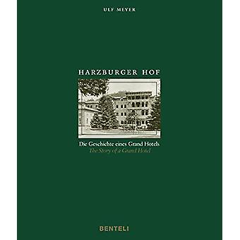 Harzburger Hof - The Story of a Grand Hotel by Ulf Meyer - 97837165184
