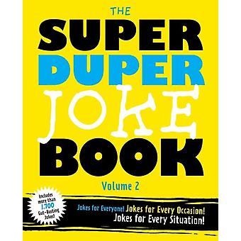 Super Duper Joke Volume 2  More KnockKnocks More Witty OneLiners More Laughs for Everyone by Cider Mill Press