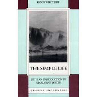 The Simple Life by Ernst Wiechert & Translated by Marie Heynemann