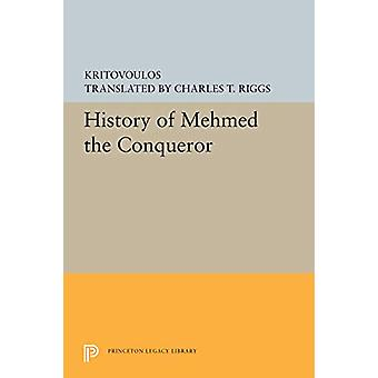 History of Mehmed the Conqueror by Kritovoulos - 9780691197906 Book